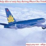 Ưu đãi hấp dẫn vé máy bay đường Phan Chu Trinh